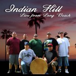 Indian Hill Releases CD Live from Long Beach