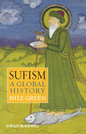 Sufism a Global History by Nile Green