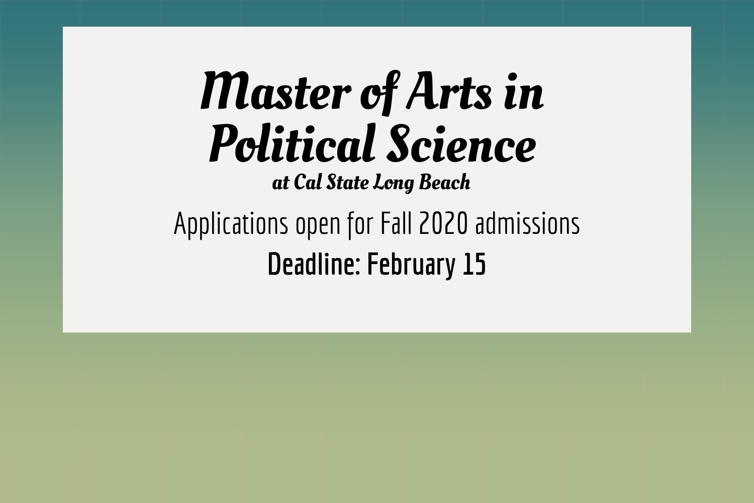 MA Program Fall 2020 application deadline February 15