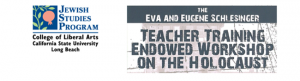 The Eva and Eugene Schlesinger Teacher Training Endowed Workshop on the Holocaust